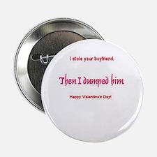 I stole your boyfriend buttons