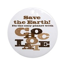 Save the Chocolate! Ornament (Round)