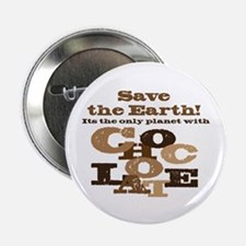 "Save the Chocolate! 2.25"" Button"