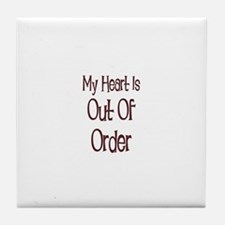 My Heart Is Out Of Order Tile Coaster