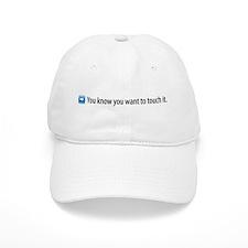 Touch It Baseball Cap