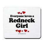 Everyone loves a Redneck Girl ~  Mousepad