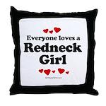 Everyone loves a Redneck Girl ~  Throw Pillow