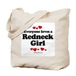Everyone loves a Redneck Girl ~  Tote Bag