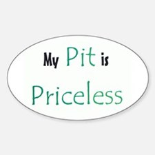 My Pit is Priceless Sticker (Oval)