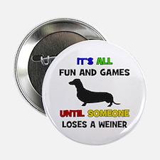 """Fun & Games - Weiner 2.25"""" Button"""