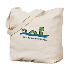 Damn, no sea monsters Tote Bag