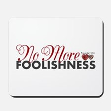 """No More Fool.."" Mousepad"