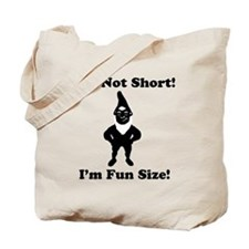 I'm not short I'm Fun Size Gn Tote Bag
