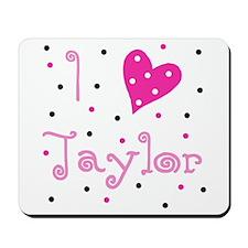 Mousepad ~ I (Heart) Taylor