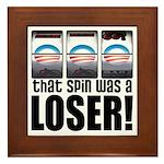 That Spin Was a Loser Framed Tile