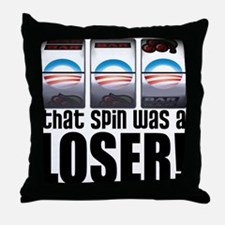 That Spin Was a Loser Throw Pillow