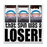 That Spin Was a Loser Tile Coaster