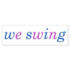 we swing Bumper Sticker