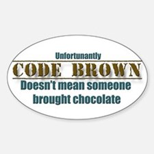 code brown doesn't mean Chocolate Sticker (Oval)