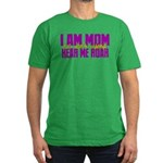 I Am Mom (You Dont' Wanna) Hear Me Roar. Men's Fit