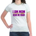 I Am Mom (You Dont' Wanna) Hear Me Roar. Jr. Ringe