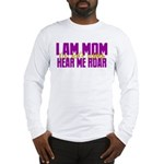 I Am Mom (You Dont' Wanna) Hear Me Roar. Long Slee