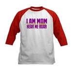 I Am Mom (You Dont' Wanna) Hear Me Roar. Kids Base