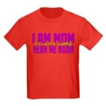 I Am Mom (You Dont' Wanna) Hear Me Roar. Kids Dark