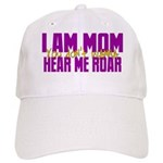I Am Mom (You Dont' Wanna) Hear Me Roar. Cap