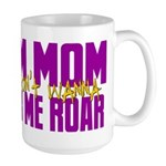 I Am Mom (You Dont' Wanna) Hear Me Roar. Large Mug