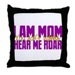 I Am Mom (You Dont' Wanna) Hear Me Roar. Throw Pil