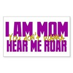 I Am Mom (You Dont' Wanna) Hear Me Roar. Sticker (