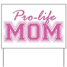 Pro-life Mom Yard Sign