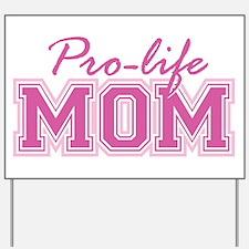 Pro-life Mom Yard Sign