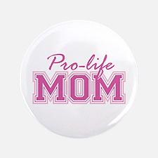 "Pro-life Mom 3.5"" Button"