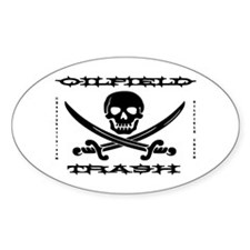 Oil Field Trash,Skull,Bones Sticker(Oval)Oil