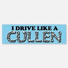 drive like a cullen remix Bumper Bumper Sticker