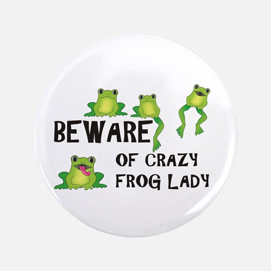 """Beware of Crazy Frog Lady 3.5"""" Button"""