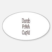 Dumb Polish Cupid Oval Decal