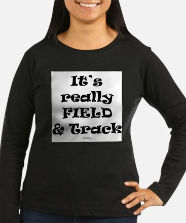 Its really FIELD and track Long Sleeve T-Shirt