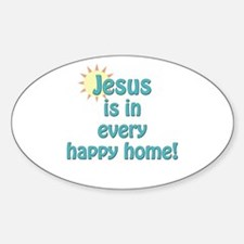 Jesus is in every happy home Oval Decal