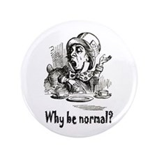 """WHY BE NORMAL? 3.5"""" Button (100 pack)"""