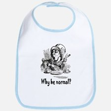WHY BE NORMAL? Bib