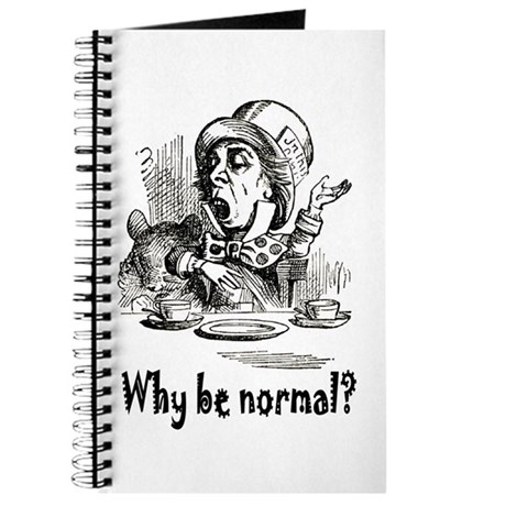 WHY BE NORMAL? Journal