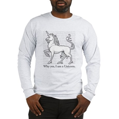 Why Yes, I am a Unicorn. Long Sleeve T-Shirt