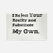 Vintage I Reject Your Reality Rectangle Magnet (10