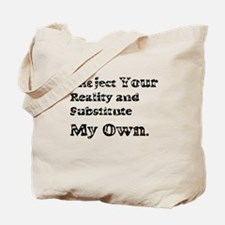Vintage I Reject Your Reality Tote Bag