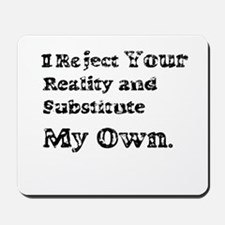 Vintage I Reject Your Reality Mousepad