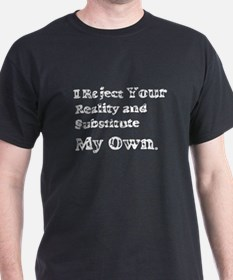 Vintage I Reject Your Reality T-Shirt
