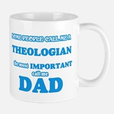 Some call me a Theologian, the most important Mugs