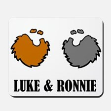 Luke and Ronnie Mousepad