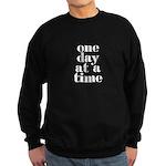 One day at a time Sweatshirt (dark)