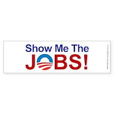 Show Me The JOBS, Bumper Sticker