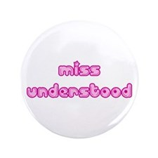 """Miss Understood 3.5"""" Button"""